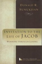 Invitation to the Life of Jacob: Winning Through Losing