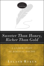 Sweeter Than Honey, Richer Than Gold: A Guided Study of Biblical Poetry