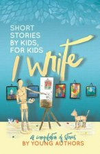 I Write Short Stories by Kids for Kids Vol. 6