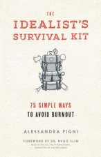 The Idealist's Survival Kit: 100 Simple Ways to Prevent Burnout