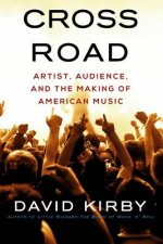Crossroad: Artist, Audience, and the Making of American Music