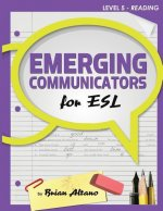 Emerging Communicators for ESL - Reading