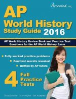 AP World History 2016 Study Guide: AP World History Review Book and Practice Test Questions for the AP World History Exam