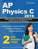 AP Physics C 2016: Review Book for AP Physics C Exam with Practice Test Questions
