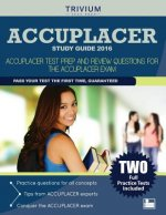 Accuplacer Study Guide 2016: Accuplacer Test Prep and Review Questions for the Accuplacer Exam