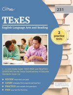 Texes English Language Arts and Reading 7-12 (231) Study Guide: Test Prep and Practice Questions for the Texas Examinations of Educator Standards Exam