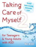 Taking Care of Myself2 for Teenagers and Young Adults with Asd