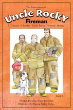 The Adventures of Uncle Rocky, Fireman Book 1