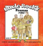 Uncle Rocky, Fireman #1 Fire!