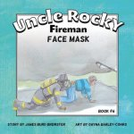 Uncle Rocky, Fireman #6 Face Mask