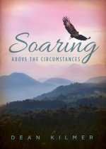Soaring Above the Circumstances: Victorious Living in Spite of Illness or Stress