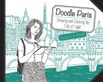 Doodle Paris: Drawing and Coloring the City of Light