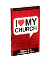 I Love My Church: Growing in the Community of Faith