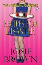 The Housewife Assassin's Recipes for Disaster