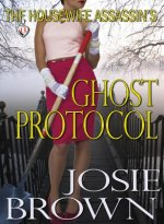 The Housewife Assassin's Ghost Protocol
