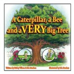 A Caterpillar, a Bee and a VERY Big Tree