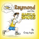Raymond and the Magical Shoes