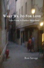 What We Do for Love: Tales from a Darker Heartland