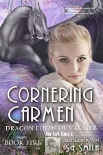 Cornering Carmen: Dragon Lords of Valdier