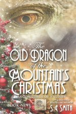 The Old Dragon of the Mountain's Christmas: Dragon Lords of Valdier Book 9