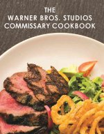 The Warner Bros. Commissary Cookbook