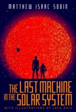 The Last Machine in the Solar System