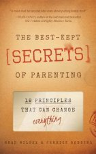 The Best-Kept Secrets of Parenting: 18 Principles That Can Change Everything