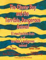 The Clever Boy and the Terrible, Dangerous Animal - El muchachito listo y el terrible y peligroso animal