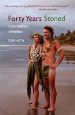 Forty Years Stoned: A Journalist's Romance
