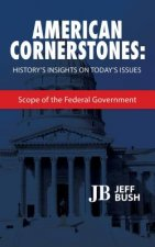 American Cornerstones: History's Insights on Today's Issues: Scope of the Federal Government