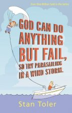 God Can Do Anything But Fail: So Try Parasailing in a Wind Storm