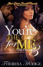 You're the One for Me 3