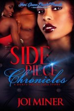 Side Piece Chronicles: A Durty South Love Story