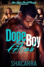 Dope Boy Fetish: A Hood Love Story