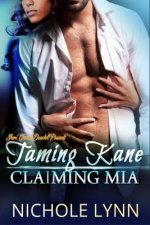 Taming Kane, Claiming MIA: Full Story (Books 1-3)
