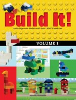 Build It! Volume 1: Make Supercool Models from Your Lego Classic Set