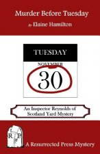 Murder Before Tuesday: An Inspector Reynolds of Scotland Yard Mystery