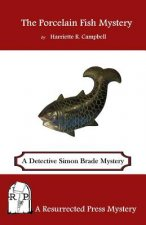 The Porcelain Fish Mystery: A Detective Simon Brade Mystery