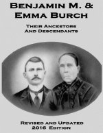 Benjamin M. & Emma Burch: Their Ancestors and Descendants