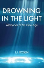 Drowning in the Light: Memories of the New Age
