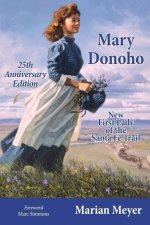 Mary Donoho: New First Lady of the Santa Fe Trail 25th Anniversary Edition