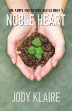 Noble Heart: The Above and Beyond Series, Book 5