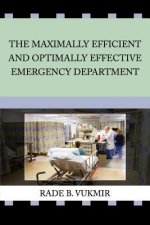 The Maximally Efficient And Optimally Effective Emergency Departtmenf