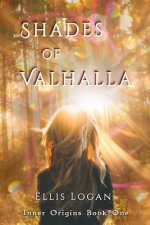 Shades of Valhalla: Inner Origins Book One