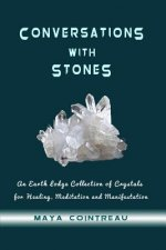 Conversations with Stones - An Earth Lodge Collection of Crystals for Healing, M