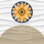 Meditations & Mandalas: Inspiration for the Engaged Journey