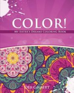 Color! My Sister's Dreams Coloring Book