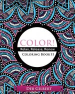 Color! Relax, Release, Renew Coloring Book II