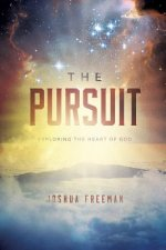 The Pursuit: Discovering the Heart of God