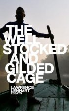 The Well-Stocked and Gilded Cage: Essays